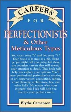 Perfectionists & Other Meticulous Types