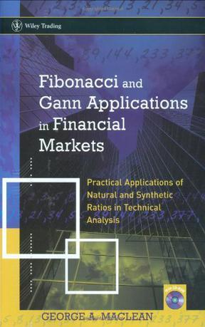 Fibonacci and Gann Applications in Financial Markets