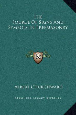 The Source of Signs and Symbols in Freemasonry