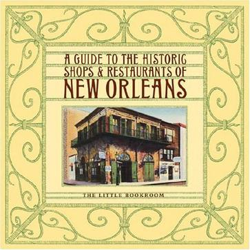 A Guide to the Historic Shops and Restaurants of New Orleans