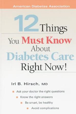 12 Things You Must Know About Diabetes Care Right Now!