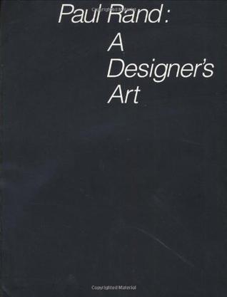 Paul Rand: A Designer`s Art