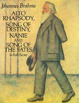 Alto Rhapsody, Song of Destiny, Nanie and Song of the Fates in Full Score