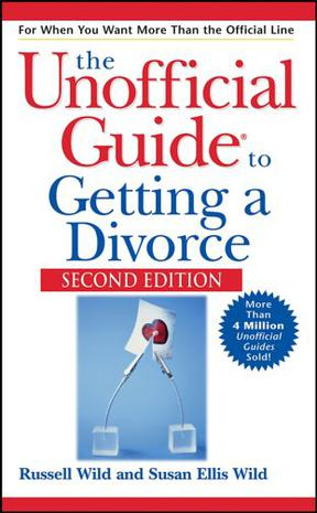 UNOFFICIAL GUIDE TO GETTING A DIVORCE, SECOND EDITION