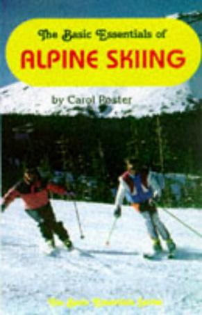 The Basic Essentials of Alpine Skiing