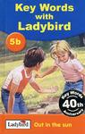 Key Words with Ladybird Out in the sun 5b