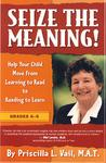Seize the Meaning!: Help Your Child Move from Learning to Read to Reading to Learn (平装)