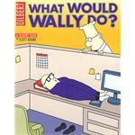 Dilbert: What Would Wally Do? (平装)
