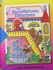 The Bumbletown Detectives: A Critical-Thinking Book (Time-Life Early Learning Program)