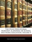 The Ohio Educational Monthly: A Journal of School and Home Education, Volume 9