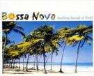 Bossa Nova : Soothing Sounds of Brazil