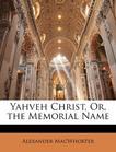 Yahveh Christ, Or, the Memorial Name