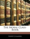 The Moral Class-Book