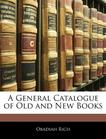A General Catalogue of Old and New Books