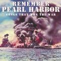 Remember Pearl Harbor - Songs That Won the War