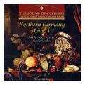 The Sound of Cultures - A Musical Journey Through Baroque Europe - Vol.3 Lubeck
