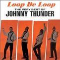 Loop de Loop: The Very Best of Johnny Thunder