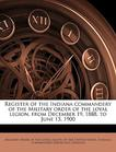 Register of the Indiana commandery of the Military order of the loyal legion, from December 19, 1888, to June 15, 1900