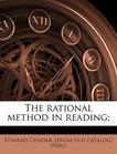 The rational method in reading;
