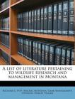 A list of literature pertaining to wildlife research and management in Montana