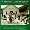 How Can I Keep from Singing, Vol. 2