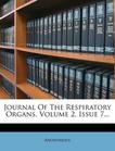 Journal of the Respiratory Organs, Volume 2, Issue 7...
