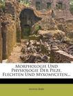 Morphologie Und Physiologie Der Pilze, Flechten Und Myxomyceten... (German Edition)