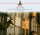 Ignaz Friedmann: The Piano Transcriptions on Music By JS. Bach