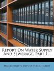 Report On Water Supply And Sewerage, Part 1...