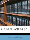 Oeuvres, Volume 27... (French Edition)