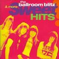 Ballroom Blitz & More Sweet Hits