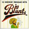 Big Blunts: 12 Smokin' Reggae Hits