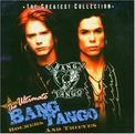 The Ultimate Bang Tango: Rockers and Thieves