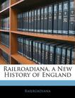 Railroadiana, a New History of England