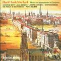 Hark! Hark! the Lark! Music for Shakespeare's Company