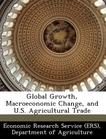 Global Growth, Macroeconomic Change, and U.S. Agricultural Trade