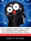 Heavy Brigade Combat Team in COIN: An Assessment of Capabilities to Clear-Hold-Build-and Sustain Success