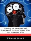 History of Aeromedical Evacuation in the Korean War and Vietnam War