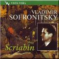 Scriabin - Sixteen Preludes, Ten Poems, Wo Dances Op.73, Two Poems Op.71... - V. Sofronitsky