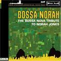 Bossa Norah: The Bossa Nova Tribute to Norah Jones