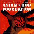 Time Freeze 1995/2007: The Best of Asian Dub Foundation