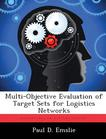Multi-Objective Evaluation of Target Sets for Logistics Networks