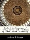 Study of the Campaigns of Santiago de Cuba and of Gallipoli up to the Time of the Landings