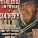 The Good, the Bad, the Ugly of Country (3 Cd Set)