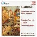 Martinu: Works for Cello and Piano, Volume 1