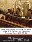 Food Assistance: Potential to Serve More Wic Infants by Reducing Formula Cost: Gao-03-331