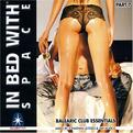In Bed with Space Part 7: Mixed by Jonathan Ulysses & Javi Munoz
