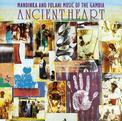 Ancient Heart: Mandinka & Fulani Music of the Gambia