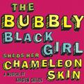 The Bubbly Black Girl Sheds Her Chameleon Skin (2007 Studio Cast)