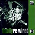Totally Re-Wired, Vol. 2